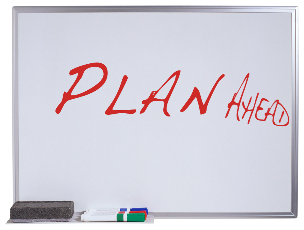 "whiteboard that says ""plan ahead"""